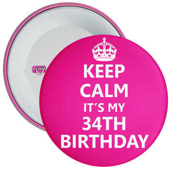 Pink Keep Calm It's My 34th Birthday Badge
