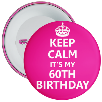 Pink Keep Calm It's My 60th Birthday Badge