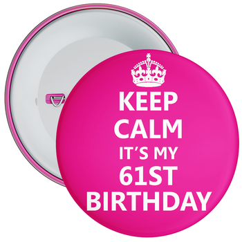 Pink Keep Calm It's My 61st Birthday Badge