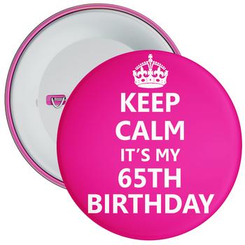 Pink Keep Calm It's My 65th Birthday Badge