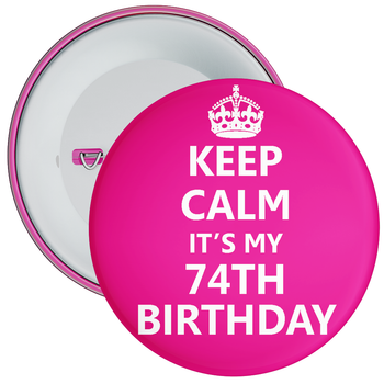 Pink Keep Calm It's My 74th Birthday Badge