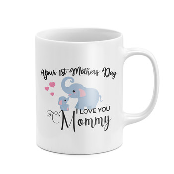 It's Your First Mother's Day Mug