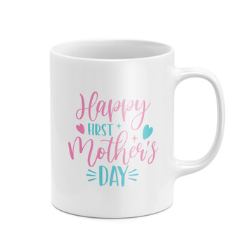 Happy First Mother's Day Mug