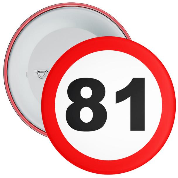 Speed Sign Themed 81st Birthday Badge