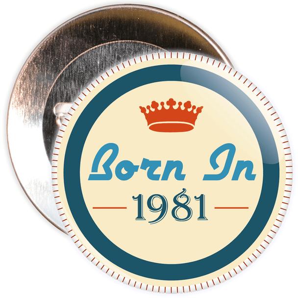 Born in 1981 Birthday Badge