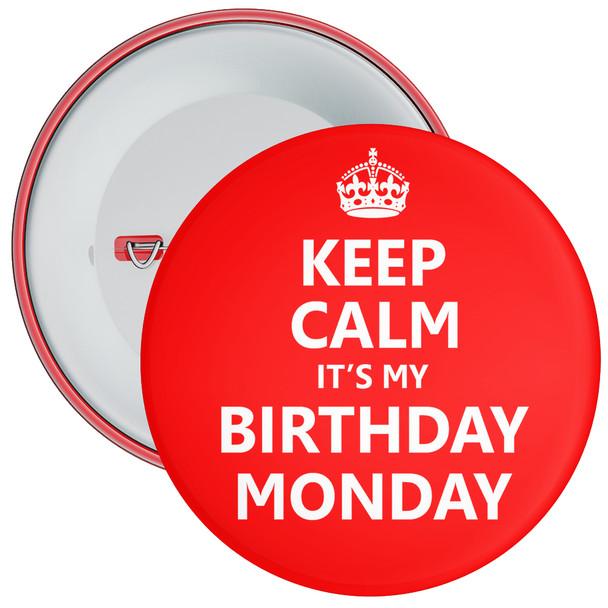 Keep Calm It's My Birthday Monday Badge