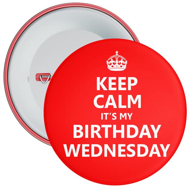 Keep Calm It's My Birthday Wednesday Badge