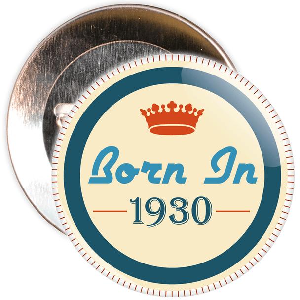 Born in 1930 Birthday Badge