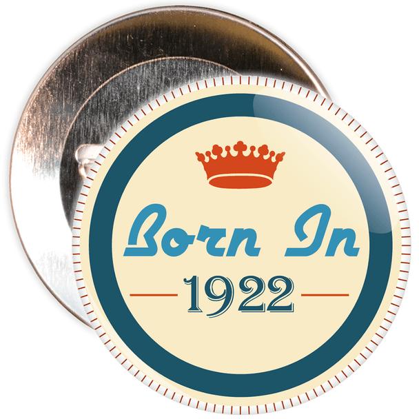 Born in 1922 Birthday Badge
