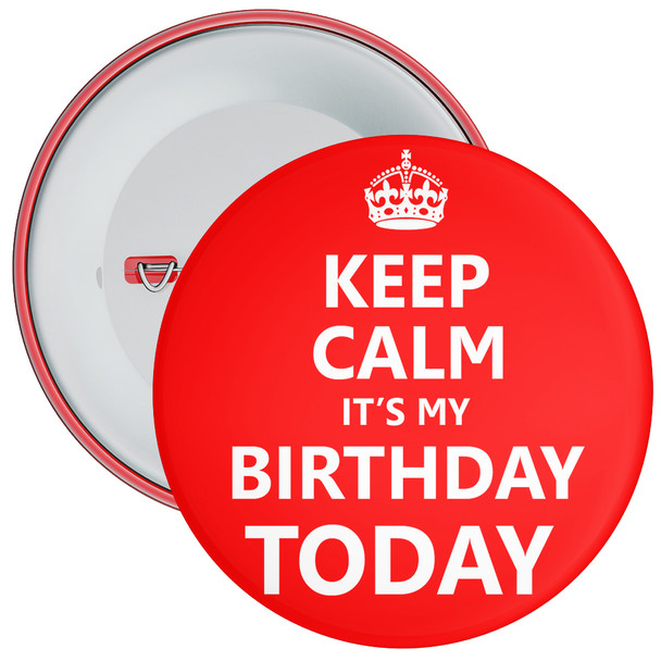 Keep Calm It's My Birthday Today Badge