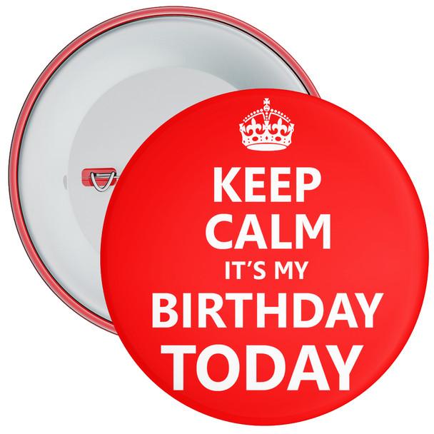 Keep Calm It's My Birthday Today Badge