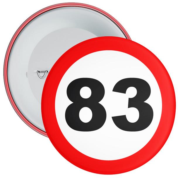 Speed Sign Themed 83rd Birthday Badge