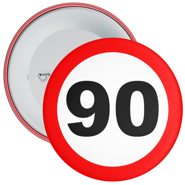 Speed Sign Themed 90th Birthday Badge