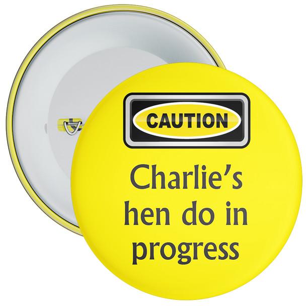 Customisable Yellow Caution Hen Do in Progress Badge