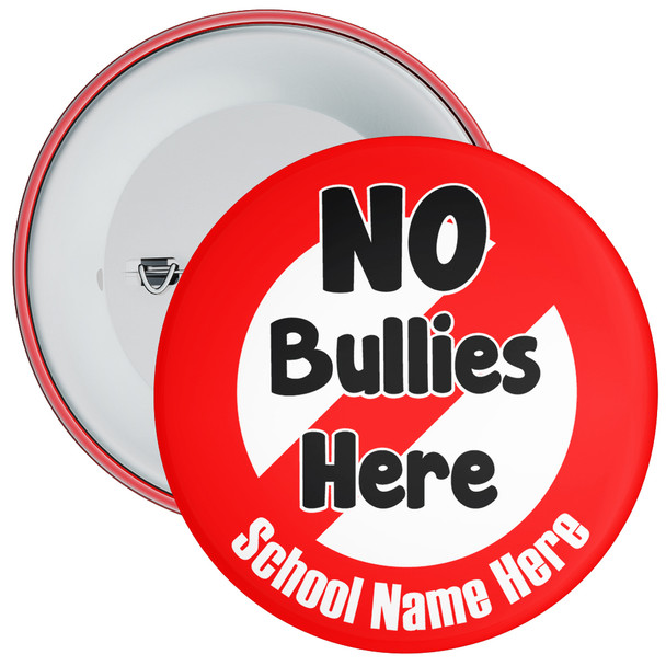 School No Bullies Here Anti Bullying Badge with Custom School Name