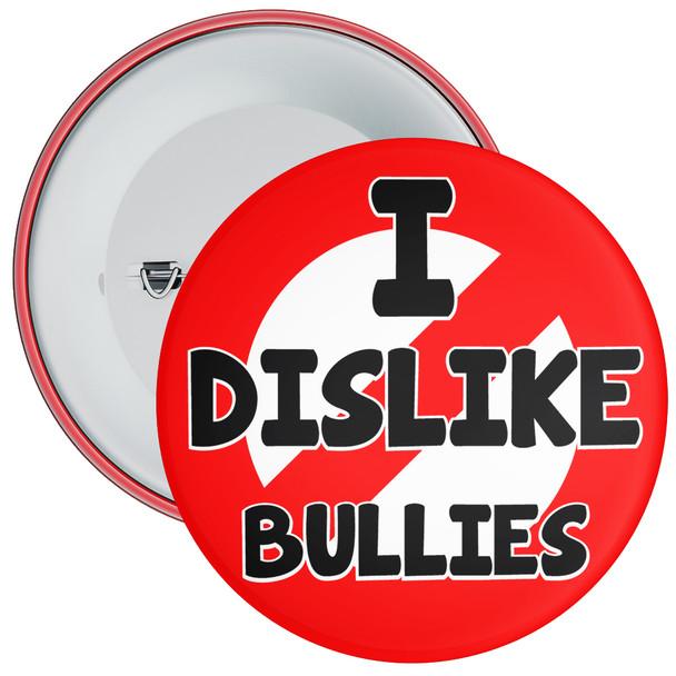 School I Dislike Bullies Anti Bullying Badge