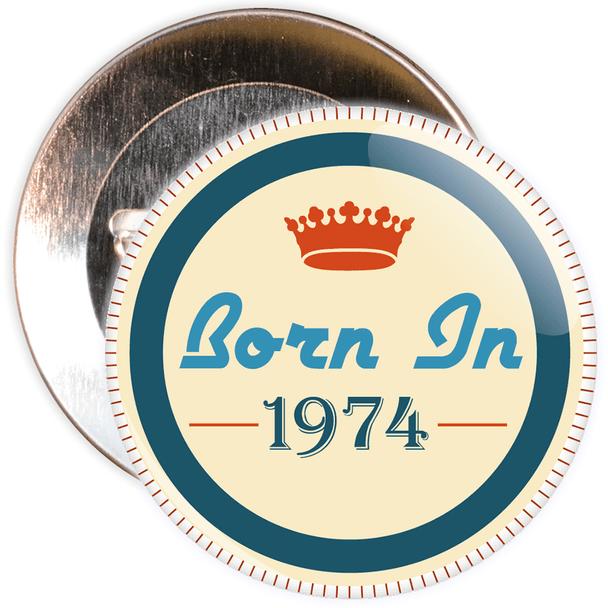 Born in 1974 Birthday Badge