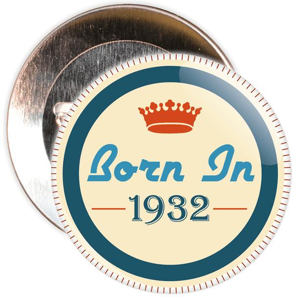 Born in 1932 Birthday Badge
