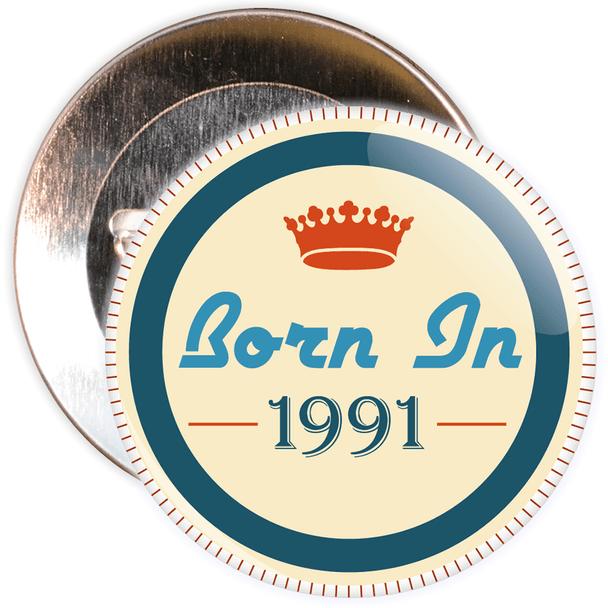 Born in 1991 Birthday Badge