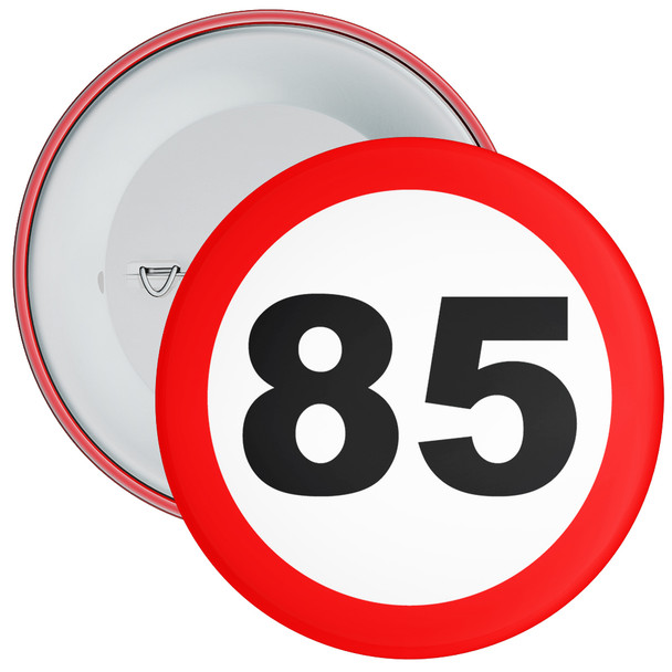 Speed Sign Themed 85th Birthday Badge