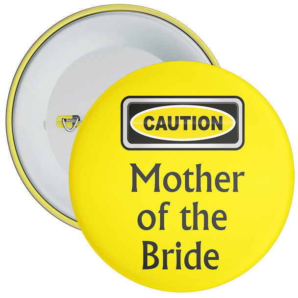 Caution Mother of the Bride Hen Party Badge