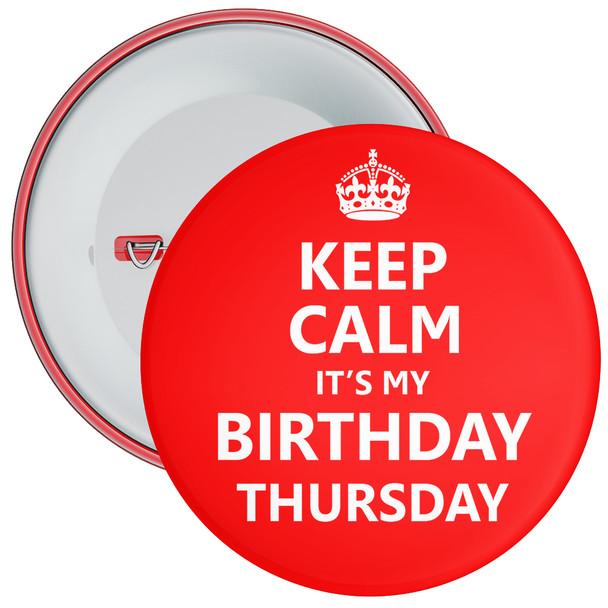 Keep Calm It's My Birthday Thursday Badge
