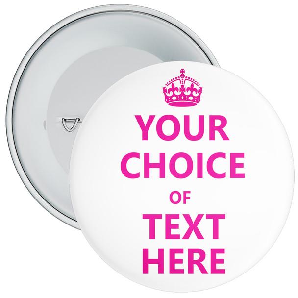 Customisable Keep Calm Badge (white/pink)