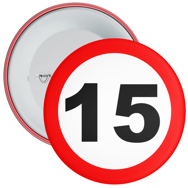 Speed Sign Themed 15th Birthday Badge