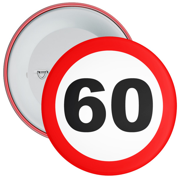 Speed Sign Themed 60th Birthday Badge