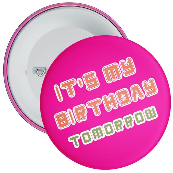 Pink It's My Birthday Badge