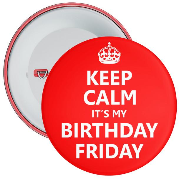 Keep Calm It's My Birthday Friday Badge
