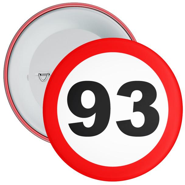 Speed Sign Themed 93rd Birthday Badge
