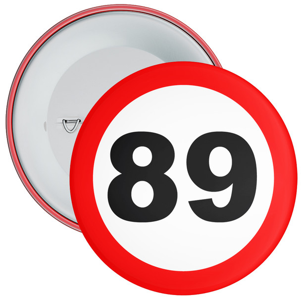 Speed Sign Themed 89th Birthday Badge