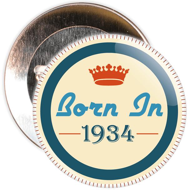Born in 1934 Birthday Badge
