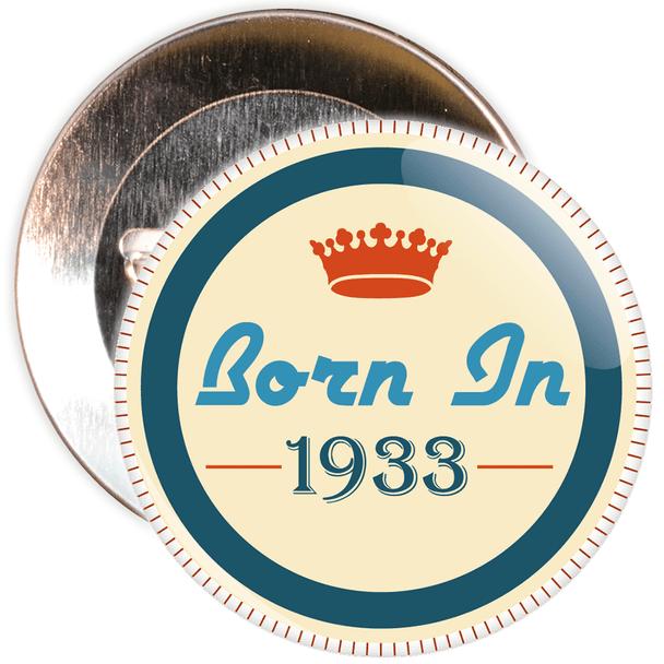 Born in 1933 Birthday Badge