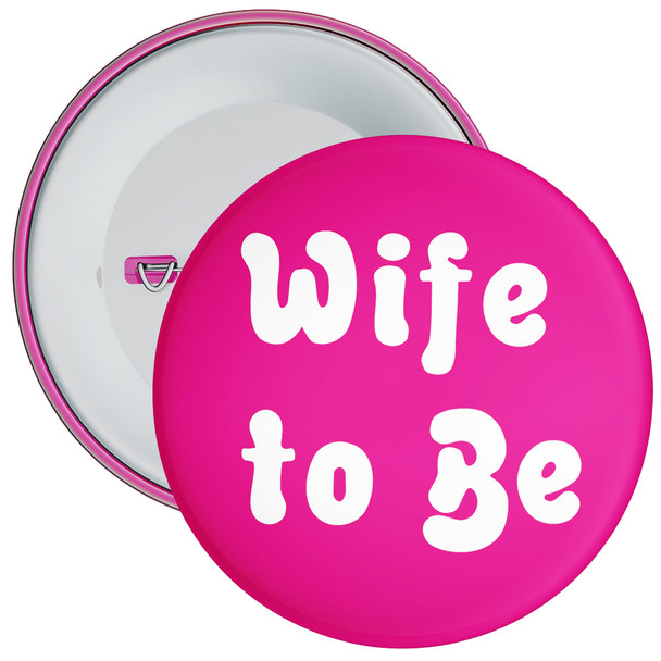 Wife to Be Hen Party Badge
