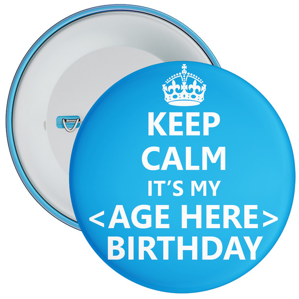 Keep Calm Birthday Badge - Age 5 - 100