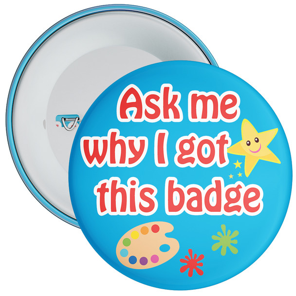 Ask My Why I Got This Badge (Art Theme)