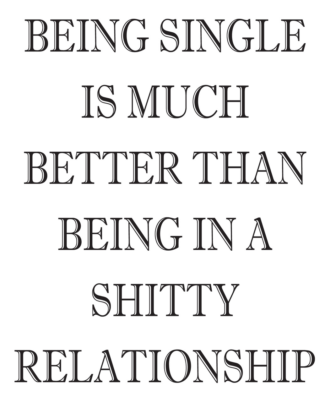 Being Single Is Much Better Than In A Shitty Relationship Personalized Birthday Card