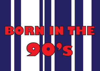 Born In The 90s Birthday Card