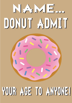 Donut Admit Your Age To Anyone Personalised Birthday Card