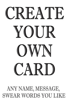 Create Your Own Card Any Name, Message, Swear Words You Like!