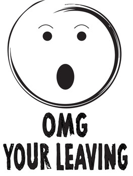 Omg Your Leaving!