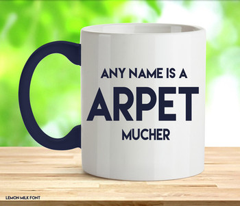 Any Name Is A Carpet Muncher Rude Adult Mug