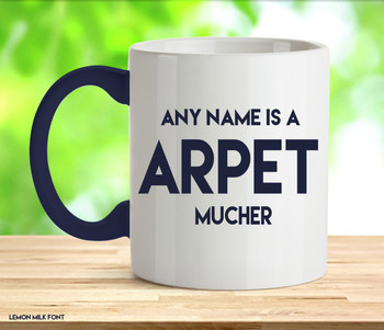 Adult Any Name Is A Carpet Muncher Rude Mug