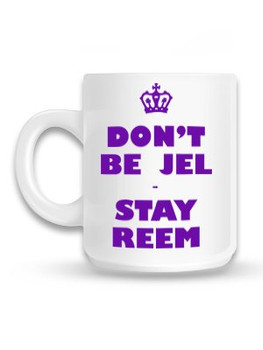 Dont Be Jel Stay Reem Mug Mug