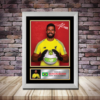 Personalised Signed Football Autograph print - Alisson Becker - A4 A3 A2 A1 - Framed or Print Only
