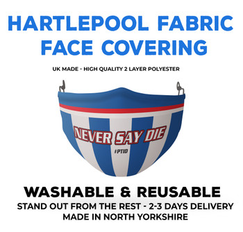 Hartlepool Football Face Covering - NEVER SAY DIE #PTID