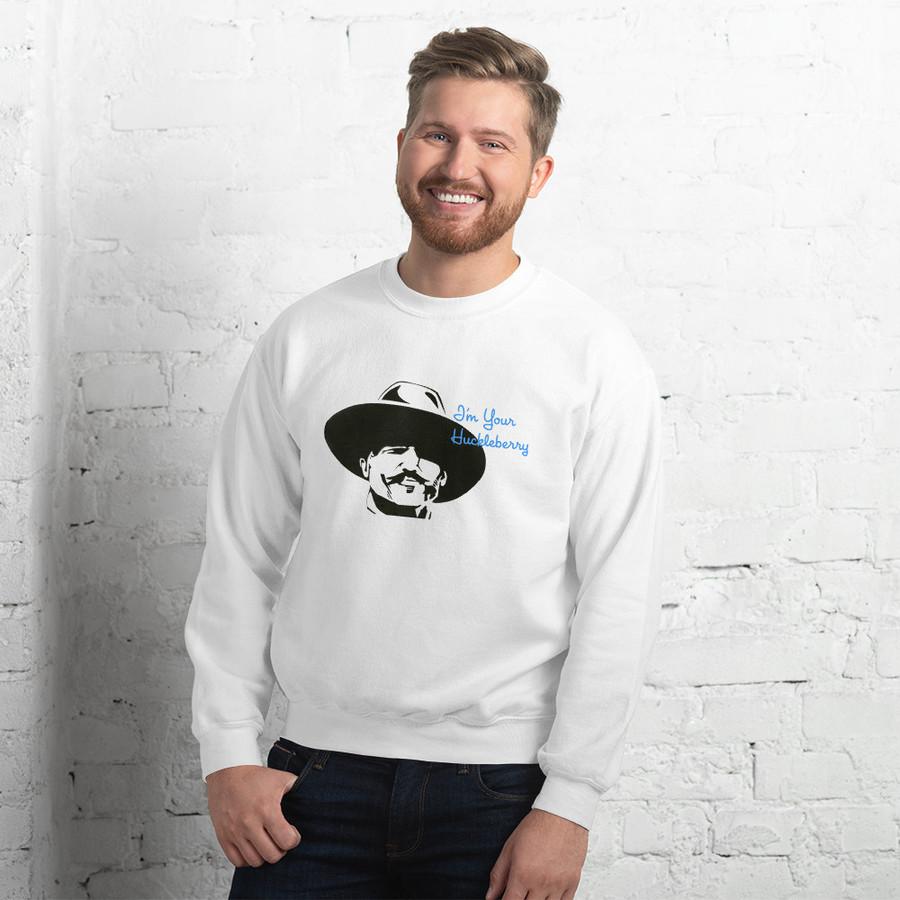 'I'm Your Huckleberry' Unisex Sweatshirt