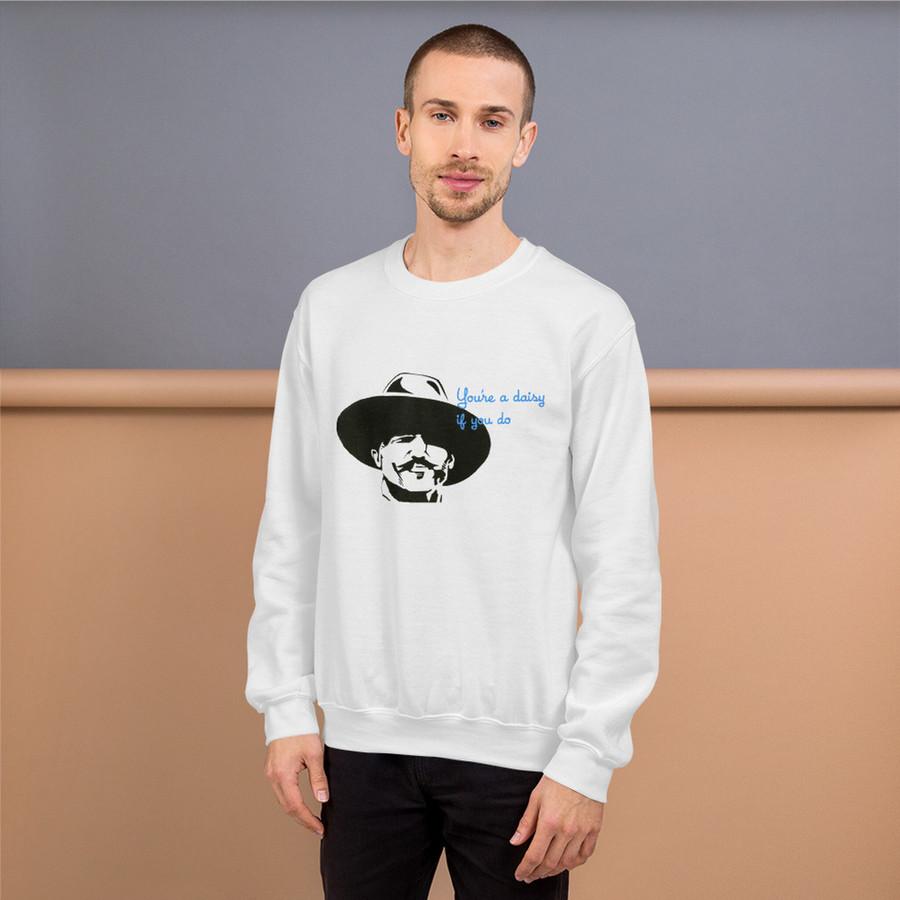 'You're A Daisy if You Do' Unisex Sweatshirt